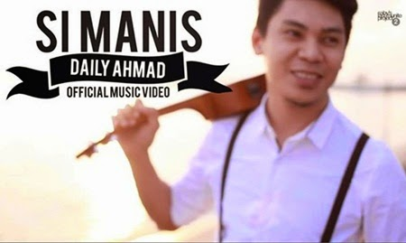 Video klip Si Manis Record by Battery Limit Studio Music Video direct by Saby Khan Production Saby's Last Minute Project  Download lagu Si Manis - Daily Ahmad