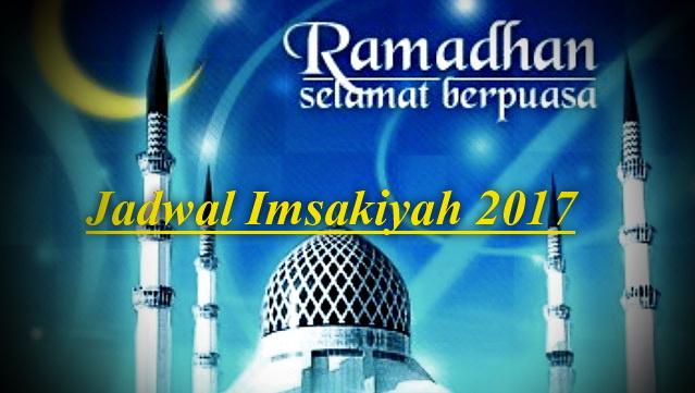 Terlengkap, Ini Jadwal Imsakiyah 2017 - Ramadhan 1438 Hari Ini Seluruh Kota Di Indonesia