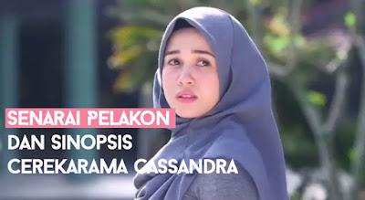 Senarai Pelakon dan Sinopsis Cerekarama Cassandra TV3