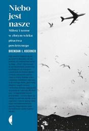 http://lubimyczytac.pl/ksiazka/4658774/niebo-jest-nasze-milosc-i-terror-w-zlotym-wieku-piractwa-powietrznego