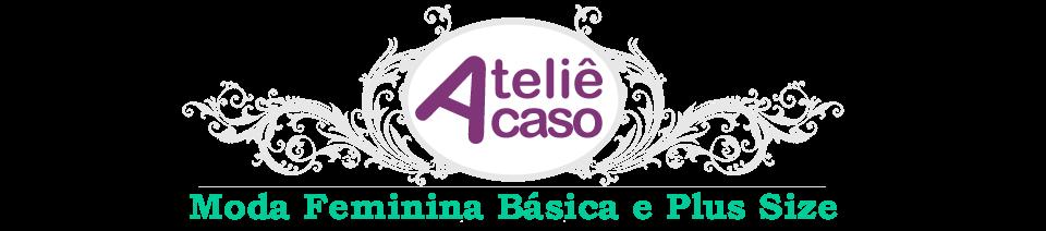 9021ca299 Ateliê Acaso - Moda Feminina com numeração até Plus Size  Nova ...