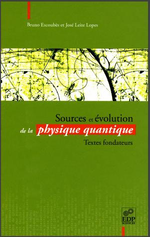 Livre : Sources et évolution de la physique quantique - Textes fondateurs