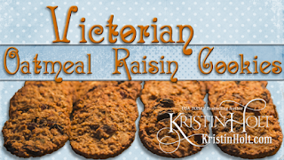 """""""Victorian Oatmeal Raisin Cookies"""" by USA Today Bestselling Author Kristin Holt"""