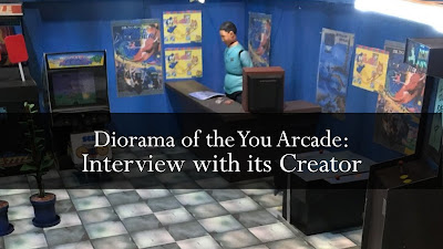Diorama of the You Arcade: Interview with its Creator