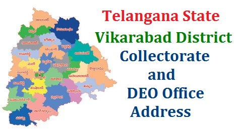 New Vikarabad District Collectorate and DEO Office Address District Administration - Formation/Re-organization of new Districts, Revenue Divisions and Mandals in Ranga Reddy District – Preliminary Notification issued – Identification of Office Building for Collectorate Ranga Reddy District and other District offices new-vikarabad-district-collectorate-and-deo-office-address- Orders issued – Reg./2016/10/new-vikarabad-district-collectorate-and-deo-office-address-district-administration.html
