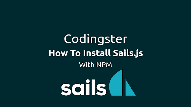 How To Install Sails.js With NPM