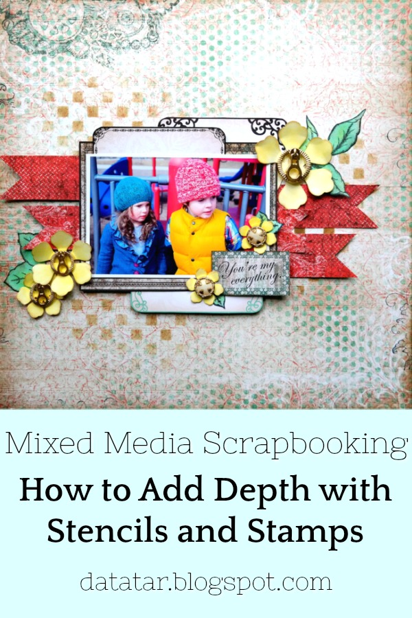 How to Add Depth to a Scrapbook Layout Using Stencils and Stamps