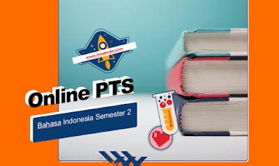 Soal Online PTS Bahasa Indonesia Kelas 7 Semester 2 K13