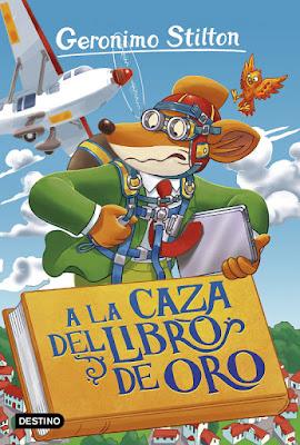 LIBRO - Geronimo Stilton A la caza del libro de oro  (13 Septiembre 2018)  COMPRAR ESTE LIBRO
