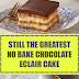 Stilll The Greatest No Bake Chocolate Eclair Cake