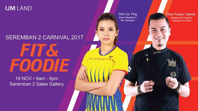 Seremban 2 'Fit & Foodie Carnival 2017' By IJM Land