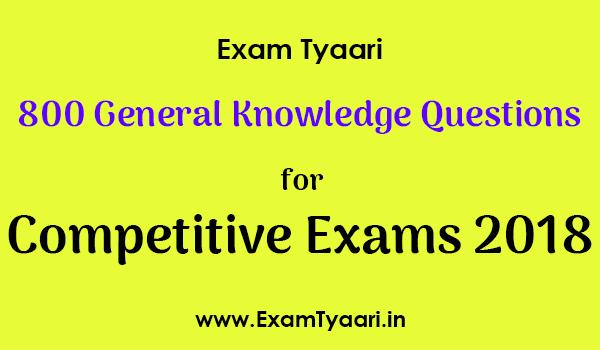 800 General Awareness Questions for 2018 Exams [PDF Download] - Exam Tyaari