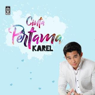 Lirik : Karel - Cinta Pertama
