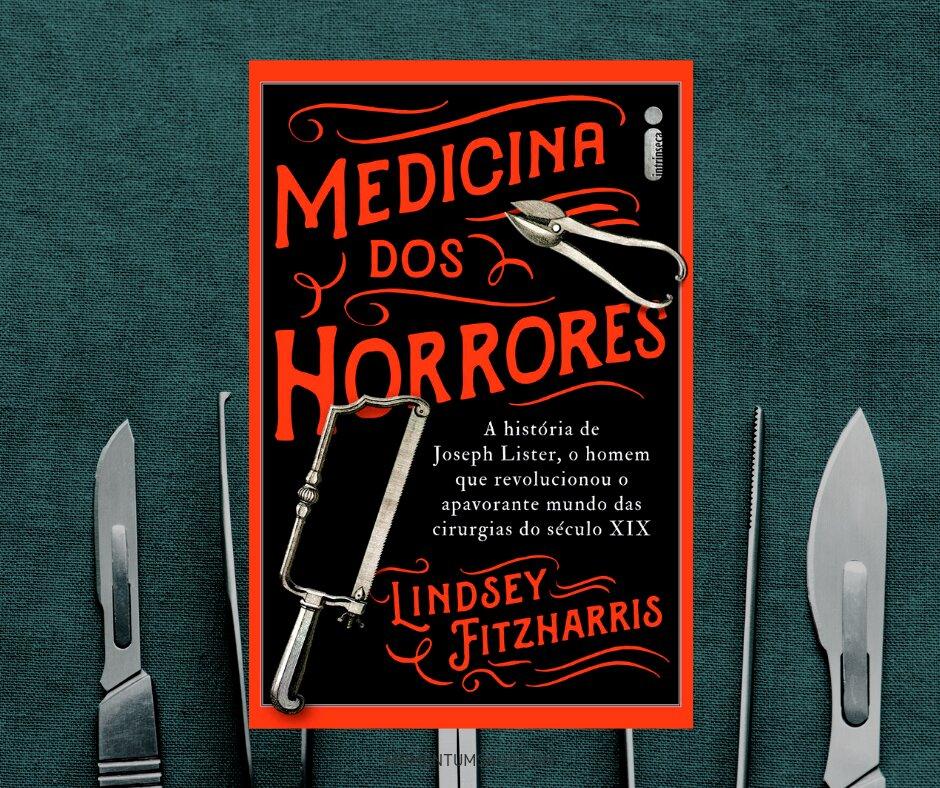 Resenha: Medicina dos horrores, de Lindsay Fitzharris