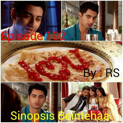 Sinopsis Beintehaa Episode 102