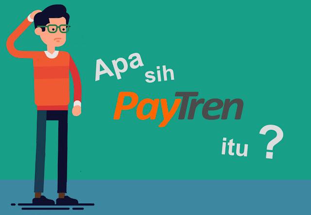 Apa itu PayTren ?, Tentang PayTren, Penjelasan PayTren, Pengertian PayTren