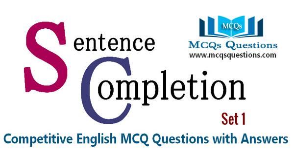 Sentence Completion Test MCQs Set 1