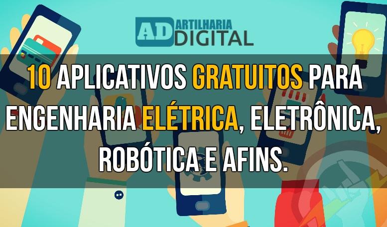 10 Aplicativos gratuitos para engenharia elétrica, eletrônica, robótica e afins.