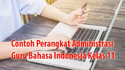 Contoh Lengkap RPP dan Silabus Perangkat Administrasi Guru Bahasa Indonesia Kelas 11