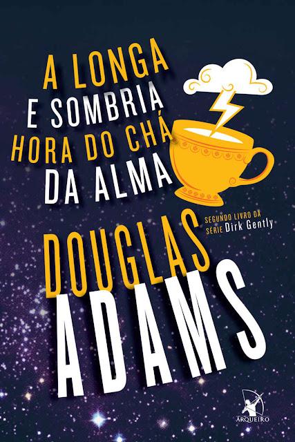 A longa e sombria hora do chá da alma Douglas Adams