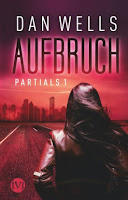 http://anjasbuecher.blogspot.co.at/2016/11/partials-1-aufbruch-dan-wells.html