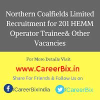 Northern Coalfields Limited Recruitment for 201 HEMM Operator Trainee, Jr Stenographer, ITI Electrician Trainee Vacancies