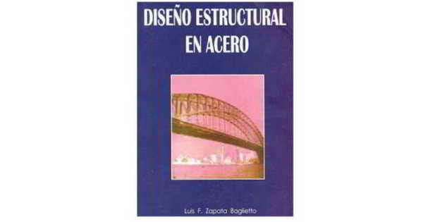 Diseño Estructural en Acero – Luis Zapata Baglietto
