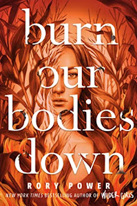 Burn Our Bodies Down by Rory Powers
