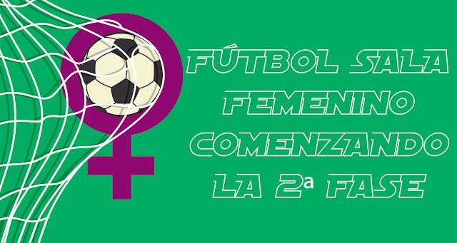 FÚTBOL SALA FEMENINO: Comienza la 2ª FASE