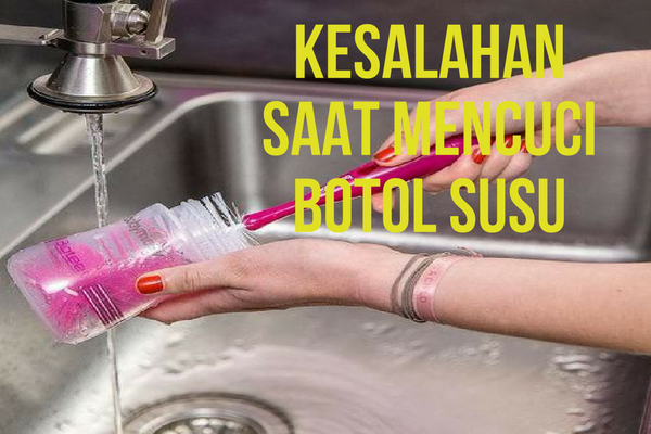 7 Kesalahan Mencuci Botol Susu Bayi ini Bisa Mengancam Kesahatan Si Kecil Lho Bun