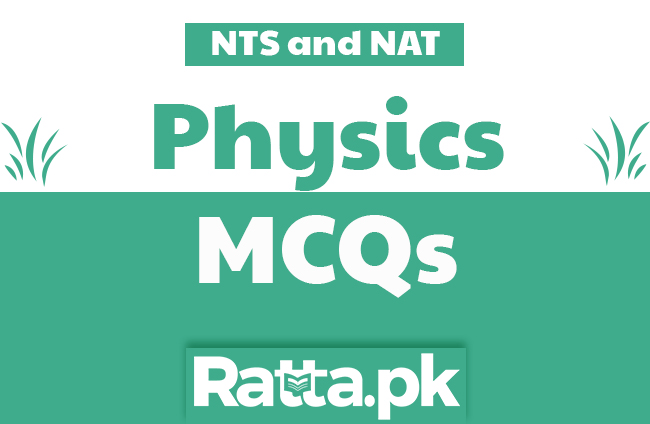 Physics MCQs with Answers for NTS and NAT Tests online pdf