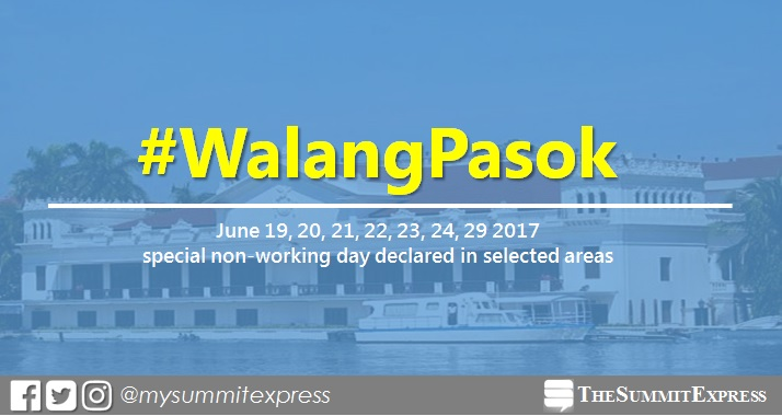 #WalangPasok: June 19, 20, 21, 22, 23, 24, 29 2017 special holiday declared in selected areas