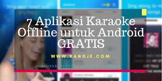7 Aplikasi Karaoke Offline untuk Android Gratis dan Paling Direkomendasikan