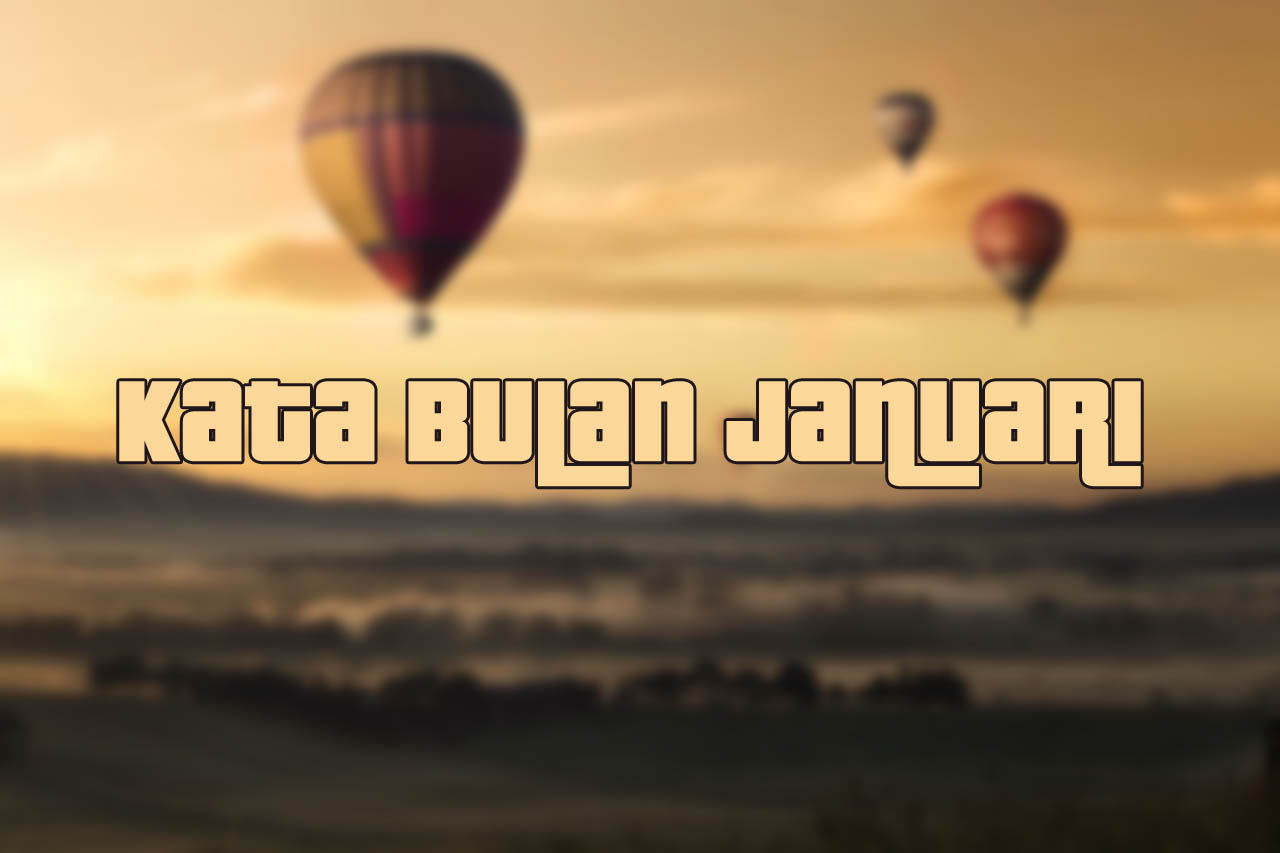Caption Bulan Januari Yang Menginspirasi Govie Attack