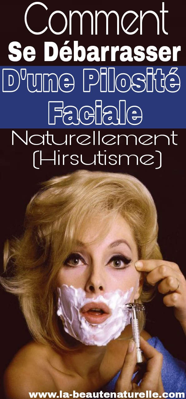 Comment se débarrasser d'une pilosité faciale naturellement (Hirsutisme)