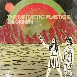 "THE FANTASTIC PLASTICS ""Invasion"""