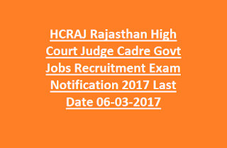 HCRAJ Rajasthan High Court Judge Cadre Govt Jobs Recruitment Exam Notification 2017 Last Date 06-03-2017