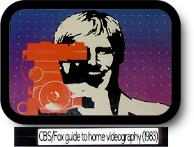 The CBS/Fox guide to home videography