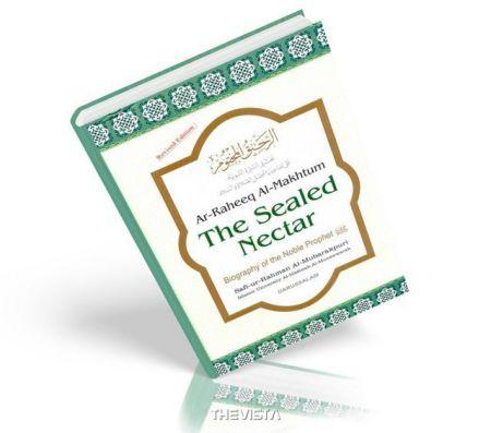 Ar Raheeq Al Makhtum The Sealed Nectar Biography Of The