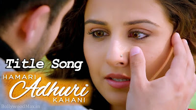 Hamari Adhuri Kahani‬ Lyrics Title Song - Arijit Singh