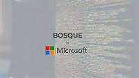 Bahasa Pemrograman Bosque dari Microsoft jurnalgalih.id