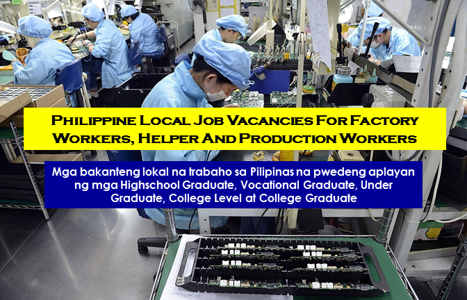 "Are you looking for a local job in the Philippines? The following are job vacancies for you. If you are interested, you may contact the employer/agency listed below to inquire further or to apply.    JOB VACANCIES  1. TRADER TRAINEE (PACKAGING AND LOGISTICS) Apply before 9 Oct Mida Food Distributors, Inc. 20,000.00 - 23,000.00 PHP/ month Vacancy: 1 opening Website: http://www.midafood.com  Office Address: 2219 Singalong St, Malate, Manila, 1004 Metro Manila, Philippines  2. WAREHOUSE CLERK Apply before 8 Oct Quanta Paper Corporation Vacancy: 1 opening Website: http://www.quantapaper.com.ph Office Address: 149 Rev. Gregorio Aglipay St., Bgy. Old Zaniga, Mandaluyong, Metro Manila, Philippines  3. MAINTENANCE TECHNICIAN Apply before 8 Oct NBC (Philippines) Car Technology Corporation Industry: Electrical / Electronic Manufacturing Vacancy: 1 opening Office Address: Barangay Santa Anastacia , Batangas, Pan - Philippine Hwy, Santo Tomas, 4234 Batangas, Philippines  4. INDUSTRIAL ELECTRICIAN Apply before 10 Aug Taison Industrial Corporation 13,000.00 - 18,000.00 PHP/ month Vacancy: 2 openings Office Address: Valenzuela, Metro Manila, Philippines  5. QUALITY ASSURANCE TEAM LEADER Apply before 8 Oct DENSO Philippines Corporation Vacancy: 2 openings Website: https://www.globaldenso.com Office Address: 109 Unity Ave. SPEZ Carmelray Ind'l Park 1, Canlubang Calamba, Laguna, Calamba, CALABARZON, Philippines  6. MANUFACTURING ENGINEER  Apply before 14 Sep Fort Wayne Wire Die (Philippines), Inc Vacancy: 1 opening Office Address: 2F Bldg A-3, First St. Sta. Anastacia,, Santo Tomas, CALABARZON, Philippines  7. PROCESS ENGINEER Apply before 9 Oct Sacred Lane Estate and Development Corporation Vacancy: 2 openings Website: http://gjholdings.com/manufacturing.html Office Address: Palico - Balayan - Batangas Rd, Calaca, Batangas, Philippines  8. PRODUCTION SUPERVISOR Apply before 7 Oct Princess Jolliant Corporation Vacancy: 1 opening Office Address: Taytay, Rizal, Philippines  9. MOLDING TECHNICIAN Apply before 30 Aug Changhong Technology Phl Corporation Vacancy: 1 opening  Office Address: Building Q2, Lot 12 Phase 1B, First Philippine Industrial Park, Tanauan, Batangas, Tanauan, CALABARZON, Philippines  10.PRODUCTION PLANNING AND CONTROL (PPC) STAFF Apply before 30 Aug Changhong Technology Phl Corporation Vacancy: 1 opening  Office Address: Building Q2, Lot 12 Phase 1B, First Philippine Industrial Park, Tanauan, Batangas, Tanauan, CALABARZON, Philippines 11. IPQC STAFF Apply before 30 Aug Changhong Technology Phl Corporation Vacancy: 1 opening  Office Address: Building Q2, Lot 12 Phase 1B, First Philippine Industrial Park, Tanauan, Batangas, Tanauan, CALABARZON, Philippines  12. PRODUCTION WORKER | MANUFACTURING Apply before 19 Aug Kairos Vacancy: 3 openings Website: http://www.kairosphils.com  Office Address: 21 Duhat Road, Potrero, Malabon City, NCR, Philippines, 1475, Malabon, Metro Manila, Philippines  13. PRODUCTION OFFICER Apply before 30 Oct Paleo Manila® (TGVI) 15,000.00 - 18,000.00 PHP/ month Vacancy: 1 opening Website: http://www.paleomanila.com  Office Address: 561-567 David Building 2, Shaw Blvd., Mandaluyong City  14. COMMISSARY SUPERVISOR Apply before 29 Oct Paleo Manila® (TGVI) 18,000.00 - 25,000.00 PHP/ month Vacancy: 1 opening Website: http://www.paleomanila.com  Office Address: Shaw Blvd., Brgy. Wack-Wack, Mandaluyong, Metro Manila, Philippines  15. REGISTERED NUTRITIONIST-DIETITIAN Apply before 29 Oct Paleo Manila® (TGVI) 20,000.00 - 25,000.00 PHP/ month Vacancy: 1 opening Website: http://www.paleomanila.com  Office Address: Shaw Blvd., Brgy. Wack-Wack, Mandaluyong, Metro Manila, Philippines  16. INVENTORY AND QUALITY ASSURANCE SPECIALIST Apply before 19 Aug Kairos Vacancy: 2 openings Website: http://www.kairosphils.com  Office Address: 21 Duhat Road, Potrero, Malabon City, NCR, Philippines, 1475, Malabon, Metro Manila, Philippines  17. OPERATIONS MANAGER Apply before 19 Aug Kairos Vacancy: 1 opening Website: http://www.kairosphils.com  Office Address: 21 Duhat Road, Potrero, Malabon City, NCR, Philippines, 1475, Malabon, Metro Manila, Philippines  18. SURFACE GRINDING MACHINE OPERATOR Apply before 1 Oct Citizen Machinery Philippines Inc. Vacancy: 3 openings Website: http://cmj.citizen.co.jp/english/  Office Address: First Philippine Industrial Park 1, Lot 29 Barangay Ulango, Tanauan City, Tanauan, CALABARZON, Philippines  19. FOOD PRODUCTION RESEARCH AND DEVELOPMENT OFFICER Apply before 30 Sep Princess Jolliant Corporation Vacancy: 1 opening  Office Address: San Juan, Taytay Rizal  20. PACKAGING STAFF | DRIVER Apply before 19 Aug Justino Corporation Vacancy: 2 openings Website: http://www.justinocorporation.com  Office Address: 2461 Sunrise St, Parañaque, Metro Manila, Philippines  21. PRODUCTION SUPERVISOR Apply before 27 Sep Classic Baker Corporation Vacancy: 5 openings Website: http://cindysbakery.com/  Office Address: Cindys Commissary, Romulo Highway, Tibag, Tarlac City, Central Luzon, Philippines  22. FOOD TECHNOLOGIST Apply before 30 Aug Piñakamasarap Corporation Vacancy: 3 openings Website: http://www.marcapina.com  Office Address: 23 P. Dela Cruz, Novaliches, Quezon City, Metro Manila, Philippines  23. QUALITY ASSURANCE STAFF Apply before 14 Sep CITIZEN FINEDEVICE PHILIPPINES CORPORATION Vacancy: 3 openings  Office Address: Barangay Santa Anastacia , Batangas, Pan - Philippine Hwy, Santo Tomas, 4234 Batangas, Philippines  24. SAFETY OFFICER Apply before 25 Sep Davies Paints Philippines Inc. Vacancy: 1 opening Website: http://recruitment@daviespaints.com.ph  Office Address:#1 Mercedes Avenue, San Miguel, Pasig City, Pasig, Metro Manila, Philippines  25. ELECTRICIAN Apply before 29 Nov Science Marketing Development Incorporated Vacancy: 1 opening Website: http://www.sciencemarketing.com.ph  Office Address: Quezon City, Metro Manila, Philippines  26. QA FA/REL INSPECTOR Apply before 17 Aug Sonion Philippines Inc. Vacancy: 1 opening Website: http://www.sonion.com/wp/  Office Address: Lot 30 A, Phase 1B, Road Lot 8, FPIP Barangay Ulango, Tanauan, CALABARZON, Philippines  27. TOOLSHOP | QC Apply before 17 Aug Sonion Philippines Inc. Vacancy: 1 opening Website: http://www.sonion.com/wp/  Office Address: Lot 30 A, Phase 1B, Road Lot 8, FPIP Barangay Ulango, Tanauan, CALABARZON, Philippines  29. TOOL SPECIALIST | CNC Apply before 17 Aug Sonion Philippines inc. Vacancy: 1 opening Website: http://www.sonion.com/wp/  Office Address: Lot 30 A, Phase 1B, Road Lot 8, FPIP Barangay Ulango, Tanauan, CALABARZON, Philippines  30. PRODUCTION STAFF Apply before 17 Sep Fuji Industries Manila Corporation Vacancy: 1 opening Website: http://www.fuji-industries.com  Office Address: RBF-F. Road, Lot 15, First Philippine Industrial Park, SEZ, Sto. Tomas, 4234, Batangas, Philippines  31. DATA CLERK Apply before 17 Aug Sonion Philippines Inc. Vacancy: 1 opening Website: http://www.sonion.com/wp/  Office Address: Lot 30 A, Phase 1B, Road Lot 8, FPIP Barangay Ulango, Tanauan, CALABARZON, Philippines  32. MAINTENANCE LINE TECHNICIAN Apply before 17 Aug Sonion Philippines Inc. Vacancy: 1 opening Website: http://www.sonion.com/wp/  Office Address: Lot 30 A, Phase 1B, Road Lot 8, FPIP Barangay Ulango, Tanauan, CALABARZON, Philippines  33. PRODUCTION OPERATOR Apply before 29 Dec Sonion Philippines Inc. Vacancy: 100 openings Website: http://www.sonion.com/wp/  Office Address: Lot 30 A Phase 1 B Road Lot 8 FPIP Brgy. Ulango Tanauan City Batangas  34. TOOL KEEPER Apply before 20 Oct Eagle Cement Corporation Vacancy: 1 opening Website: http://www.eaglecement.com.ph/  Office Address: 153 EDSA Barangay Wack Wack, Mandaluyong City, Akle, San Ildefonso, Bulacan, Mandaluyong, Metro Manila, Philippines  35. PREVENTIVE MAINTENANCE TECHNICIAN Apply before 30 Sep Princess Jolliant Corporation Vacancy: 3 openings  Office Address: San Juan Taytay Rizal  36. PRODUCTION LEADER Apply before 3 Sep NBC (Philippines) Car Technology Corporation Vacancy: 5 openings  Office Address: Barangay Santa Anastacia , Batangas, Pan - Philippine Hwy, Santo Tomas, 4234 Batangas, Philippines  37. PRODUCTION SUPERVISOR Apply before 3 Sep NBC (Philippines) Car Technology Corporation Vacancy: 1 opening  Office Address: Barangay Santa Anastacia , Batangas, Pan - Philippine Hwy, Santo Tomas, 4234 Batangas, Philippines  38. FOOD PRODUCTION SUPERVISOR Apply before 30 Dec Princess Jolliant Corporation Vacancy: 1 opening  Office Address: Cebu City, Cebu, Philippines  39. FACILITY MAINTENANCE TECHNICIAN Apply before 3 Oct Primebeef Company Inc Vacancy: 1 opening Website: http://www.primebeef.com.ph  Office Address: 155 Kamias Road, Quezon City, Metro Manila, Philippines  40. AUTO MECHANIC Apply before 20 Aug Majestic Press, Inc. 12,766.00 - 14,000.00 PHP/ month Vacancy: 1 opening Website: https://www.majesticpress.com.ph  Office Address: 122 4th Street, Corner 10th Avenue,, Grace Park, Caloocan City, Caloocan, National Capital Region, Philippines  41. PRODUCTION COORDINATOR Apply before 15 Aug GINGERSNAPS (IL Coniglio Bianco Corporation) Vacancy: 1 opening Website: http://www.gingersnaps.com.ph  Office Address: Warehouse 19 & 20, Armal Compound II, M. Eusebio Avenue, Brgy. San Miguel Pasig City, Pasig, Metro Manila, Philippines  42. QUALITY ASSURANCE TECHNICIAN Apply before 30 Nov Pilmico Vacancy: 2 openings Website: http://careers.aboitiz.com  Office Address: Pilmico Plant, Sto. Domingo II, Capas, Tarlac City, Central Luzon, Philippines  43. DISTRIBUTION AND WAREHOUSING OPERATIONS SUPERVISOR Apply before 18 Aug Monde Nissin Corporation Vacancy: 3 openings Website: http://www.mondenissin.com  Office Address: Santa Rosa, Laguna, Philippines  44. BOILER OPERATOR Apply before 18 May Marikina Food Corporation Vacancy: 1 opening Website: http://www.hobe.com.ph  Office Address: 228 Champaca St. Parang Fortune Marikina City, Marikina, Metro Manila, Philippines  45. SAFETY ASSISTANT Apply before 19 Dec Pilmico Animal Nutrition Corporation Vacancy: 1 opening Website: careers.aboitiz.com  Office Address: Capas, Philippines  46. MECHANICAL MAINTENANCE SUPERVISOR Apply before 29 Aug Eagle Cement Corporation Vacancy: 1 opening Website: http://www.eaglecement.com.ph/  Office Address: Barangay Akle, San Ildefonso, Bulacan, Akle, San Ildefonso, Bulacan, San Ildefonso, Central Luzon, Philippines  47. MACHINE OPERATOR | MEYCAUAYAN, BULACAN Apply before 30 Dec Sanyo Seiki Stainless Steel Corporation Vacancy: 18 openings Website: http://www.sanyoseiki.com  Office Address: 215 Juan Luna St, Binondo, Manila, Metro Manila, Philippines  48. MECHANIC | HYDRAULICS Apply before 27 Dec Taison Industrial Corporation 20,000.00 - 35,000.00 PHP/ month Vacancy: 3 openings  Office Address: Valenzuela, Metro Manila, Philippines  49. STORE OPERATIONS SUPERVISOR Apply before 29 Aug Funmania Inc. 20,000.00 - 25,000.00 PHP/ month Vacancy: 1 opening Website: http://activefun.ph/  Office Address: UG Active Fun Building, 9th ave cor 28th Street Bonifacio Global City, Taguig, Metro Manila, Philippines  50. OPERATIONS MANAGER Apply before 29 Aug JC Worldwide Franchise Inc. 18,000.00 - 30,000.00 PHP/ month Vacancy: 2 openings Website: http://jcworldwidefranchiseinc.com/jcww  Office Address: Pope John Paul II Ave, Cebu City, Cebu, Philippines  SOURCE: www.kalibrr.com  DISCLAIMER: Thoughtskoto is not affiliated to any of these companies. The information gathered here is verified and gathered from the kalibrr website.  RELATED POSTS:  Mall And Supermarket Jobs In The Philippines Are you looking for a local job in the Philippines? The following are job vacancies for you. If you are interested, you may contact the employer/agency listed below to inquire further or to apply. Are you looking for a local job in the Philippines? The following are job vacancies for you. If you are interested, you may contact the employer/agency listed below to inquire further or to apply.     JOB VACANCIES  1.  DINING STAFF & KITCHEN CREW - (NORTH & SOUTH AREA) Gringo Restaurant Min 1 year (1-4 Yrs Experienced Employee) Website: http://gringo.ph Telephone No.: 4110150 local 231 WORK LOCATION Address: 61 Quezon Avenue, Quezon City, NCR, Philippines  2. CREATIVE-SALES STAFF Central Book Supply, Inc. PHP 12,000 - PHP 13,000 Less than 1 year experience Website: http://www.central.com.ph Telephone No.: 372-3550 WORK LOCATION Address: 927 Quezon Avenue, Quezon City, Metro Manila, Philippines  3. WAREHOUSE SUPERVISOR (SM MALLS) Shopping Center Management Corporation (SM Supermalls) Min 1 year (1-4 Yrs Experienced Employee) Website: https://www.smsupermalls.com/ Telephone No.:  02 862 7150 WORK LOCATION Address: Coral Way, Pasay, Metro Manila, Philippines  4. ASSISTANT RESTAURANT MANAGER (SM TUGUEGARAO, SM CABANATUAN, SM BICUTAN) Savory Fastfood, Inc. PHP 16,000 - PHP 20,000 Min 1 year (1-4 Yrs Experienced Employee) Website: http://www.classicsavory.com Telephone No.:  09175907487 WORK LOCATION Address: #84 Sto. Domingo Street, cor N.S. Amoranto Street, Quezon City  5. WAREHOUSE CLERK - THE SM STORE MALL OF ASIA The SM Store (SM Mart Inc.) Less than 1 year experience Telephone No.: 917 4300 WORK LOCATION Address: J.W. Diokno Blvd. Mall of Asia Complex, CBP-IA Pasay City  6. SM PROMODIZER 7107 Construction & Consultancy Inc. (Recruitment Firm) Salary: PHP 12,000 - PHP 15,000 Less than 1 year experience WORK LOCATION Address: SM nationwide  7. RESTAURANT STAFF Agave Mexican Cantina PHP 12,766 - PHP 15,000 Min 1 year (1-4 Yrs Experienced Employee) Website: http://www.agavecantina.com Telephone No.: 4035865 WORK LOCATION Address: B3 Quadrant 3, 9th Ave. Bonifacio High Street Fort Bonifacio Taguig City  8. STAFF CASHIER Kidz Wisdom Playground Inc. PHP 10,000 - PHP 13,000 Min 2 years (1-4 Yrs Experienced Employee) Website: http://www.kidshappytime.com Telephone No.: 09773597931 WORK LOCATION Address: B114 Venice grand canal McKinley hills taguig city  9. CELLPHONE TECHNICIAN INTERNATIONAL DIGITAL AXIS TECHNOLOGIES INC. Less than 1 year experience WORK LOCATION Address:  Stall No. G1-018 G/F St. Francis Square Bldg. J. VargasAve. cor. St. Francis St. Wack Wack Mandaluyong City 1555 NC, PH  10. CUSTOMER SERVICE SUPERVISOR - SM SANTA ROSA The SM Store (SM Mart Inc.) Min 2 years (Supervisor/5 Yrs & Up Experienced Employee) Telephone No.:  917 4300 WORK LOCATION Address: SM City Santa Rosa, National Road, o. Tagapo, Santa Rosa, Laguna, Philippines 11. STORE SUPERVISOR FOR SM MARIKINA Walk EZ Retail Corp PHP 19,000 - PHP 20,000 Min 2 years (1-4 Yrs Experienced Employee) WORK LOCATION Address: 2F Unit 202 Centerpoint Condo Garnet Road  12. RETAIL AREA SUPERVISOR FOR SM DAVAO, SM LANANG ABREEZA MALL Candy Corner Philippines, Inc. PHP 19,000 - PHP 20,000 Min 3 years (Supervisor/5 Yrs & Up Experienced Employee) Telephone No.: 633-3075 WORK LOCATION Address: 2F Araga Building 108 E. Rodriguez Jr. Ave Bagumbayan Libis Quezon Cit  13. MARKETING OFFICER (SM MALLS) Shopping Center Management Corporation (SM Supermalls) Min 2 years (1-4 Yrs Experienced Employee) Website: https://www.smsupermalls.com/ Telephone No.:  02 862 7150 WORK LOCATION Address: Coral Way, Pasay, Metro Manila, Philippines  14. TSR POST FOR GAMING ACCOUNT HERE AT CVG SM NORTH EDSA CONVERGYS PHILIPPINES INC. PHP 15,000 - PHP 22,000 Less than 1 year experience WORK LOCATION Address: SM NORTH ANNEX BUILDING, UPPER GROUND LEVEL  15. LEASING MANAGER (SM MALLS, CAVITE) Shopping Center Management Corporation (SM Supermalls) Min 5 years (Assistant Manager/Manager) Website: https://www.smsupermalls.com/ Telephone No.: 02 862 7150 WORK LOCATION Address: Coral Way, Pasay, Metro Manila, Philippines  16. ACCOUNTING ASSISTANT (SM MALLS PROVINCIAL AREAS) Shopping Center Management Corporation (SM Supermalls) Less than 1 year experience Website: https://www.smsupermalls.com/ Telephone No.:  02 862 7150 WORK LOCATION Address :Coral Way, Pasay, Metro Manila, Philippines  17. WAITER AND WAITRESS (SERVICE CREW) (SM-LAS PIÑAS, DASMA, BICUTAN, EAST ORTIGAS) RYO AKI GROUP OF COMPANIES PHP 12,766 - PHP 15,000 Min 2 years (1-4 Yrs Experienced Employee) Telephone No.: 09076795753 WORK LOCATION Address: 182 Angelina Canaynay Avenue, Parañaque City, Kalakhang Maynila, Pilipinas  18. RESTAURANT MANAGER (SM - LAS PIÑAS, DASMA, BICUTAN, EAST ORTIGAS) RYO AKI GROUP OF COMPANIES Min 3 years (1-4 Yrs Experienced Employee) Telephone No.:  09076795753 WORK LOCATION  Address: 182 Angelina Canaynay Avenue, Parañaque City, Kalakhang Maynila, Pilipinas  19. STORE MANAGERS (SM STA. ROSA, MARIKINA, MAKATI, MANILA, BAGUIO) HomeWorld Shopping Corp. (SM Group of Companies) Min 3 years (Assistant Manager/Manager) Website: http://www.smhome.com WORK LOCATION Address: SM Corporate Offices, Jose W. Diokno Boulevard, Pasay City, Metro Manila, Philippines  20. DAY SHIFT PIONEER ACCOUNT HERE AT SM NORTH EDSA CONVERGYS PHILIPPINES INC. PHP 15,000 - PHP 22,000 Less than 1 year experience WORK LOCATION Address: SM NORTH ANNEX BUILDING, UPPER GROUND LEVEL  21. SECURITY MANAGER (SM MALLS) Shopping Center Management Corporation (SM Supermalls) Min 5 years (Assistant Manager/Manager) Website: https://www.smsupermalls.com/ Telephone No.: 02 862 7150 WORK LOCATION Address: Coral Way, Pasay, Metro Manila, Philippines  22. DELIVERY DRIVER AND FORKLIFT OPERATOR SM APPLIANCE (STAR APPLIANCE CENTER, INC.) Less than 1 year experience WORK LOCATION Address: SM Corporate Offices, Jose W. Diokno Boulevard, Pasay City, Metro Manila, Philippines  23. SERVICE TECHNICIAN SICCION MARKETING INC PHP 13,000 - PHP 17,000 Min 1 year (1-4 Yrs Experienced Employee) Website: http://www.smi-group.com.ph Telephone No.: 7118416 WORK LOCATION Address: 1800 A Mendoza Street, Manila, Metro Manila, Philippines  24. SENIOR MERCHANDISE MANAGERS HomeWorld Shopping Corp. (SM Group of Companies) Min 5 years (Assistant Manager/Manager) Website: http://www.smhome.com WORK LOCATION Address: SM Corporate Offices, Jose W. Diokno Boulevard, Pasay City, Metro Manila, Philippines  25. CUSTOMER SERVICE ASSISTANT SM Development Corporation Min 1 year (Less than 1 year experience) Website: http://www.smdc.com/ Telephone No.: 857-0100 WORK LOCATION Address: 12th Flr Tower B TwoEcom Center Mall of Asia Complex Pasay City    26. SECURITY AND SAFETY REPRESENTATIVE The SM Store (SM Mart Inc.) Less than 1 year experience Telephone No.:917 4300 WORK LOCATION Address: SM Corporate Office, Building F, J.W. Diokno Blvd., MOA Complex Pasay City  27. TECH ACCOUNT IS NOW HIRING! | CONVERGYS MEGAMALL | APPLY AND BE PART OF US NOW! CONVERGYS PHILIPPINES INC. PHP 18,000 - PHP 21,500 Less than 1 year experience WORK LOCATION Address: Convergys Megamall  28. GAMING ACCOUNT STILL AVAILABLE! | JOIN US NOW! | CONVERGYS MEGAMALL SITE CONVERGYS PHILIPPINES INC. PHP 18,000 - PHP 21,500 Less than 1 year experience WORK LOCATION Address: Convergys Megamall  29. WAREHOUSE CLERK SM Retail, Inc. - Corporate Less than 1 year experience Telephone No.: 917 4300  30. NAIL TECHNICIAN Innovative Cosmetics PH Inc. PHP 10,000 - PHP 12,000 Min 1 year (1-4 Yrs Experienced Employee) Website: http://www.incoco.com.ph Telephone No.: 025519960 Address: Philippines - National Capital Reg - Mandaluyong City - SM Megamall  31. RESTAURANT MANAGER Sappiens Inc. Min 3 years (Assistant Manager/Manager) Telephone No.: 821-0837 WORK LOCATION Address: Tokyo Ice Cafe, Level 1, North Wing, Entertainment Mall, SM Mall of Asia  3. SECURITY SUPERVISOR Shopping Center Management Corporation (SM Supermalls) Min 3 years (1-4 Yrs Experienced Employee) Website:  https://www.smsupermalls.com/ Telephone No.: 02 862 7150 WORK LOCATION Address: Coral Way, Pasay, Metro Manila, Philippines  33. ADMINISTRATION SUPPORT OFFICER (MOA) Shopping Center Management Corporation (SM Supermalls) Min 1 year (1-4 Yrs Experienced Employee) Website: https://www.smsupermalls.com/ Telephone No.: 02 862 7150 WORK LOCATION Address: Coral Way, Pasay, Metro Manila, Philippines  34. TEAM LEADER CASHIER (SUPERMARKET - LAS PINAS) All Value Holdings Corp. Min 3 years (1-4 Yrs Experienced Employee) Website: http://www.allhome.com.ph/ WORK LOCATION Address: 3rd Level, All Value Office, Starmall Alabang, Muntinlupa City  35. CASHIER & SALES ASSOCIATE/STOCKMAN/WAREHOUSE STOCKMAN Alberto Shoe Corporation PHP 13,000 - PHP 16,900 Min 1 year (1-4 Yrs Experienced Employee) WORK LOCATION Address: 3rd Floor Robinson's Galleria Mall, Quezon City - NC, PH  36. TEAM LEADER CASHIER (SUPERMARKET - LAS PINAS) All Value Holdings Corp. Min 3 years (1-4 Yrs Experienced Employee) Website: http://www.allhome.com.ph/ WORK LOCATION Address: 3rd Level, All Value Office, Starmall Alabang, Muntinlupa City  37. PROMODISER / MERCHANDISER / SALES ASSOCIATE Servicore, Inc. (Recruitment Firm) PHP 13,000 - PHP 14,000 Less than 1 year experience WORK LOCATION Address: Sta. Mesa, Maynila, Kalakhang Maynila, Pilipinas  38. CASHIER FOR SUPERMARKET (MARIKINA, PASIG AND RIZAL AREA) EVER PLUS SUPERSTORE. INC. Less than 1 year experience Website: http://WWW.EVER.PH Telephone No.: 735-6901 WORK LOCATION Address: 1129 Natividad Lopez St. Ermita Manila  39. SECURITY OFFICER - BALINTAWAK QC Robinsons Supermarket Corporation PHP 17,000 - PHP 25,000 Min 2 years (Supervisor/5 Yrs & Up Experienced Employee) Website: http://www.robinsons-supermarket.com.ph Telephone No.: (02) 395-00-32 Address: Philippines - National Capital Reg - Quezon City - Balintawak  40. SALESMAN for CANNED GROCERY ITEMS Kawsek, Inc. Min 1 year (1-4 Yrs Experienced Employee) Website: http://none Telephone No.: 5314751 WORK LOCATION Address: 415 Arayat St., Mandaluyong City, Metro Manila, Philippines  41. SALESMAN for CANNED GROCERY ITEMS Kawsek, Inc. Min 1 year (1-4 Yrs Experienced Employee) Website: http://none Telephone No.:  5314751 WORK LOCATION Address:  415 Arayat St., Mandaluyong City, Metro Manila, Philippines  42. SM PROMODIZER 7107 Construction & Consultancy Inc. (Recruitment Firm) PHP 12,000 - PHP 15,000 Less than 1 year experience WORK LOCATION Address: SM nationwide  43. PROMODIZER Candy Corner Philippines, Inc. PHP 12,000 - PHP 13,000 Min 3 years (1-4 Yrs Experienced Employee) Telephone No.: 633-3075 WORK LOCATION Address: 2F Araga Building 108 E. Rodriguez Jr. Ave Bagumbayan Libis Quezon Cit  44. CASHIER & SALES ASSOCIATE/STOCKMAN/WAREHOUSE STOCKMAN Alberto Shoe Corporation PHP 13,000 - PHP 16,900 Min 1 year (1-4 Yrs Experienced Employee) WORK LOCATION Address: 3rd Floor Robinson's Galleria Mall, Quezon City - NC, PH  45. STORE SUPERVISOR FOR SM MARIKINA Walk EZ Retail Corp PHP 19,000 - PHP 20,000 Min 2 years (1-4 Yrs Experienced Employee) WORK LOCATION Address: 2F Unit 202 Centerpoint Condo Garnet Road Julia Vargas Avenue Ortigas Center Brgy San Antonio Pasig City 1605  46.  TECH DAY SHIFT PIONEER ACCOUNT HERE AT CVG SM NORTH EDSA CONVERGYS PHILIPPINES INC. PHP 15,000 - PHP 22,000 Less than 1 year experience WORK LOCATION Address:  SM NORTH ANNEX BUILDING, UPPER GROUND LEVEL  47. STORE MANAGEMENT TRAINEE & CASHIER (SM CLARK & MARQUEE MALL) Primer Resources Corp. Min 1 year (1-4 Yrs Experienced Employee) Website: http://www.primergrp.com/ WORK LOCATION Address: SM Clark & MarQuee Mall  48. MARKETING MANAGER- SM SANTA ROSA The SM Store (SM Mart Inc.) Min 2 years (Assistant Manager/Manager) Telephone No.: 917 4300 WORK LOCATION Address: SM Aura Premier, McKinley Parkway, Taguig, NCR, Philippines   49. ACCOUNTING ASSISTANT - SM SANTA ROSA The SM Store (SM Mart Inc.) Less than 1 year experience Telephone No.: 917 4300 WORK LOCATION Address: Sm City Santa Rosa, National Road, Bo. Tagapo, Santa Rosa City, Laguna  50.  CUSTOMER SERVICE ASSISTANT - SM SANTA ROSA The SM Store (SM Mart Inc.) Less than 1 year experience Telephone No.: 917 4300 WORK LOCATION Address: SM Santa Rosa  SOURCE: www.jobstreet.com.ph  DISCLAIMER: Thoughtskoto is not affiliated to any of these companies. The information gathered here is verified and gathered from the jobstreet website.  Jobs In The Philippines - No Experience Required Are you looking for a local job with or without experience in the Philippines? The following are job vacancies for you. If you are interested, you may contact the employer/agency listed below to inquire further or to apply. Are you looking for a local job with or without experience in the Philippines? The following are job vacancies for you. If you are interested, you may contact the employer/agency listed below to inquire further or to apply.     JOB VACANCIES  1. CLERICAL STAFF Agency: JM INTERNATIONAL INC Parañaque City, Philippines Gender: Female Age: 21 years old and above Education: at least Bachelor's/College Degree Experience: with or without experience  2. RECRUITMENT OFFICER Vacancies 5  Date Posted: May 31, 17 Agency: BISON MANAGEMENT CORPORATION Address: MAKATI, Philippines  Gender: Any Age: 21 years old and above  3. OFFICE STAFF Vacancies 5  Date Posted: May 30, 17 Agency: MELAKOM GLOBAL SERVICES INC Address: malate manila, Philippines  Gender: Male Age: 22 years old and above  4. ACCOUNTANT (LOCAL EMPLOYMENT Vacancies 3  Date Posted: May 27, 17 Agency: JEAN-LOUISE MODERN CONCEPTS & SERVICES Address: MANILA, Philippines  Gender: Any Age: 23 years old and above  5. INTERPRETER Vacancies 5  Date Posted: Aug 3, 17 Agency: MIP INTERNATIONAL MANPOWER SERVICES Address: QUEZON CITY, Philippines  Gender: Any Age: 35 years old and above  6. WAITER / WAITRESS Vacancies 10  Date Posted: May 23, 17 Agency: AL BATRA RECRUITMENT AGENCY INC Address: Makati, Philippines  Gender: Any Age: 20 years old and above  7. OFFICE STAFF FOR BAGUIO CITY Vacancies 2  Date Posted: May 21, 17 Agency: AUREUS MANPOWER AND CONSULTANCY CORP Address: Baguio City, Philippines Gender: Any Age: 21 years old and above  8. MARKETING REPRESENTATIVE FOR TACLOBAN CITY Vacancies 2  Date Posted: Aug 3, 17 Agency: AUREUS MANPOWER AND CONSULTANCY CORP Address: Tacloban, Philippines  Gender: Any Age: 21 years old and above  9. OFFICE STAFF FOR LAS PIÑAS Vacancies 2  Date Posted: Aug 3, 17 Agency: AUREUS MANPOWER AND CONSULTANCY CORP Address: Las Pinas City, Philippines  Gender: Any Age: 21 years old and above  10.JANITRESS (LOCAL) Vacancies 5  Date Posted: May 19, 17 Agency: AMCAAJ INTERNATIONAL RECRUITMENT AGENCY Address: MAKATI, Philippines  Gender: Female Age: 20 years old and above 11. OFFICE STAFF Vacancies 5  Date Posted: May 19, 17 Agency: MELAKOM GLOBAL SERVICES INC Address: malate manila, Philippines  Gender: Male Age: 35 years old and above  12. RECRUITMENT OFFICER Vacancies 3  Date Posted: May 18, 17 Agency: NANSEI TEIKOKU GLOBAL PLACEMENT SERVICES INC Address: MANILA, Philippines  Gender: Female Age: 21 years old and above  13. ACCOUNTING STAFF Vacancies 4  Date Posted: May 10, 17 Agency: SEHWANI MANPOWER CORPORATION Address: Pasig City, Philippines  Gender: Female Age: 20 years old and above  14. MARKETING STAFF PAMPANGA Vacancies 2  Date Posted: Aug 2, 17 Agency: AUREUS MANPOWER AND CONSULTANCY CORP Address: Pampanga, Philippines  Gender: Any Age: 21 years old and above  15. COMPANY NURSE Vacancies 2  Date Posted: Jul 28, 17 Agency: CS INTERNATIONAL PLACEMENT & ASSISTANCE COMPANY, INC. Address: Makati City, Philippines  Gender: Any Age: 20 years old and above  16. OFFICE STAFFS FOR LAS PINAS Vacancies 2  Date Posted: Jul 27, 17 Agency: AUREUS MANPOWER AND CONSULTANCY CORP Address: Las Pinas City, Philippines  Gender: Any Age: 20 years old and above  17. RECRUITMENT ASSISTANT Vacancies 2  Date Posted: Jul 27, 17 Agency: ASIA REACH INTERNATIONAL MANAGEMENT & CONTRACTOR SERVICES, INC. Address: Manila, Philippines  Gender: Any Age: 23 years old and above  18. BOOKKEEPER Vacancies 2  Date Posted: Jul 26, 17 Agency: HUMAN AGGREGATES PHILIPPINES INC. Address: Manila, Philippines  Gender: Female Age: 21 years old and above  19. MERCHANDISER Vacancies 3  Date Posted: Jul 21, 17 Agency: SEHWANI MANPOWER CORPORATION Address: Pasig City, Philippines  Gender: Any Age: 23 years old and above  20. OFFICE STAFFS FOR LEGAZPI Vacancies 2  Date Posted: Jul 21, 17 Agency: AUREUS MANPOWER AND CONSULTANCY CORP Address: Legazpi, Philippines  Gender: Any Age: 20 years old and above  21. OFFICE STAFFS FOR NAGA Vacancies 2  Date Posted: Jul 21, 17 Agency: AUREUS MANPOWER AND CONSULTANCY CORP Address: NAGA, Philippines  Gender: Any Age: 20 years old and above  22. OFFICE STAFFS FOR PAMPANGA Vacancies 2  Date Posted: Jul 21, 17 Agency: AUREUS MANPOWER AND CONSULTANCY CORP Address: Pampanga, Philippines Gender: Any Age: 21 years old and above  23. LOCAL OFFICE STAFF Vacancies 2  Date Posted: Jul 19, 17 Agency: EXPEDITE MOVERS MANPOWER SERVICES Address: West Avenue Quezon City, Philippines  Gender: Any Age: 20 years old and above  24. MARKETING STAFFS FOR PAMPANGA Vacancies 2  Date Posted: Jul 14, 17 Agency: AUREUS MANPOWER AND CONSULTANCY CORP Address: Pampanga, Philippines  Gender: Any Age: 20 years old and above  25. EXPORT ASSISTANT LOCAL EMPLOYMENT Vacancies 3  Date Posted: Jul 10, 17 Agency: RAQEEB UNIVERSAL INC. Address: Ermita Manila, Philippines  Gender: Female Age: 25 years old and above  26. RECRUITMENT STAFF LOCAL EMPLOYMENT Vacancies 5 Date Posted: Jul 10, 17 Agency: RAQEEB UNIVERSAL INC. Address: MANILA, Philippines  Gender: Female Age: 21 years old and above  27. TELE-HEALTH NURSE (PHILIPPINES) Vacancies 50  Date Posted: Jul 10, 17 Agency: PNI INTERNATIONAL CORPORATION Address: Metro Manila, Philippines Gender: Any Age: 18 years old and above Proposed Salary: PHP 40000  28. ONLINE ENGLISH TEACHER (OFFICE BASED IN ORTIGAS) Vacancies 20  Date Posted: Jul 6, 17 Agency: PHILNOS CORPORATION Address: Our Client (Ortigas), Philippines  Gender: Any Age: 20 years old and above  29. SERVICE CREW Vacancies 3  Date Posted: Jul 6, 17 Agency: MELAKOM GLOBAL SERVICES INC Address: malate manila, Philippines  Gender: Male Age: 22 years old and above  30. ALTERNATE LIAISON OFFICER Vacancies 2  Date Posted: Jul 5, 17 Agency: WORLD VISION INTERNATIONAL HUMAN RESOURCES, INC. Address; Makati City, Philippines  Gender: Female Age: 20 years old and above  31. LIAISON OFFICER Vacancies 3  Date Posted: Jul 5, 17 Agency: WORLD VISION INTERNATIONAL HUMAN RESOURCES, INC. Address: Makati City, Philippines  Gender: Female Age: 20 years old and above  32. OFFICE STAFF Vacancies 10  Date Posted: Jul 5, 17 Agency: WORLD VISION INTERNATIONAL HUMAN RESOURCES, INC. Address: Makati City, Philippines  Gender: Female Age: 20 years old and above  33. SOCIAL MEDIA MARKETING SPECIALIST Vacancies 2  Date Posted: Jul 4, 17 Agency: CAMOX PHILIPPINES INC. Address: Makati City, Philippines Gender: Any Age: 27 years old and above  34. OFFICE STAFFS ILOILO Vacancies 2 Date Posted: Jun 28, 17 Agency: AUREUS MANPOWER AND CONSULTANCY CORP Address: Iloilo, Philippines Gender: Any Age: 21 years old and above  35. CLEANER STAFF Vacancies 6  Date Posted: Jun 24, 17 Agency: STELLAR ACES OVERSEAS INT\\'L INC Address: Makati City, Philippines Gender: Female Age: 22 years old and above  36. JANITRESS / TEA GIRL Vacancies 3  Date Posted: Jun 23, 17 Agency: SHASO INTERNATIONAL MANPOWER SERVICES INC. Address: MANILA, Philippines Gender: Female Age: 21 years old and above  37. ACCOUNTING STAFF Vacancies 2  Date Posted: Jun 21, 17 Agency: OVERSEAS PROFESSIONAL ACHIEVERS INT'L, INC. Address: CEBU CITY, Philippines  Gender: Any Age: 35 years old and above  38. LADY ENGINEER Vacancies 3  Date Posted: Jun 20, 17 Agency: CORETEAM MANPOWER SERVICES INC. Address: Manila, Philippines  Gender: Female Age: 21 years old and above  39. SECRETARY Vacancies 5  Date Posted: Jun 20, 17 Agency: JEAN-LOUISE MODERN CONCEPTS & SERVICES Address: LOCAL, Philippines  Gender: Female Age: 23 years old and above  40. AIRCON TECHNICIAN Vacancies 5  Date Posted: Jun 19, 17 Agency: SMC MANPOWER AGENCY PHILIPPINES COMPANY Address: Metro Manila, Philippines Gender: Male Age: 22 years old and above  41. ELECTRICIAN Vacancies 5  Date Posted: Jun 19, 17 Agency: SMC MANPOWER AGENCY PHILIPPINES COMPANY Address: Metro Manila, Philippines  Gender: Male Age: 22 years old and above  42. FOREMAN Vacancies 5  Date Posted: Jun 19, 17 Agency: SMC MANPOWER AGENCY PHILIPPINES COMPANY Address: Metro Manila, Philippines Gender: Male Age: 22 years old and above  43. WEB DESIGNER Vacancies 5  Date Posted: Jun 19, 17 Agency: SMC MANPOWER AGENCY PHILIPPINES COMPANY Address: Metro Manila, Philippines  Gender: Male Age: 22 years old and above  44. LEGAL STAFF Vacancies 2  Date Posted: Jun 13, 17 Agency: JEDI PLACEMENT AGENCY, INC. Address: Manila, Philippines Gender: Any Age: 20 years old and above  45. SECRETARY Vacancies 10  Date Posted: Jun 13, 17 Agency: ASIA SYSTEM, INC. Address: Makati City, Philippines  Gender: Female Age: 20 years old and above  46. RECRUITMENT STAFF Vacancies 2  Date Posted: Jun 9, 17 Agency: STAR WORLD INTERNATIONAL MANPOWER AND PLACEMENT AGENCY Address: PHILIPPINES Gender: Any Age: 23 years old and above  47. PARALEGAL Vacancies 5  Date Posted: Jun 8, 17 Agency: JEDI PLACEMENT AGENCY, INC. Address: Manila, Philippines  Gender: Female Age: 20 years old and above  48. OFFICE STAFF Vacancies 2  Date Posted: Jun 7, 17 Agency: MELAKOM GLOBAL SERVICES INC Address: malate manila, Philippines  Gender: Female Age: 22 years old and above 49. RECRUITMENT SUPPORT STAFF - LOCAL JOB Vacancies 2  Date Posted: Jun 6, 17 Agency: OMANFIL INTERNATIONAL MANPOWER DEVELOPMENT CORPORATION Address: Paranaque City, Philippines  Gender: Female Age: 21 years old and above  50. ENGLISH/TAGALOG CHINESE TRANSLATOR Vacancies 3  Date Posted: Jun 5, 17 Agency: VERDANT MANPOWER MOBILIZATION CENTER INC. Address: PHILIPPINES, Philippines  Gender: Male Age: 25 years old and above  51. MALE STAFF (LOCAL) Vacancies 5  Date Posted: May 10, 17 Agency: J-M-H INTERNATIONAL MANPOWER AGENCY CO Address: ERMITA MANILA, Philippines Gender: Male Age: 23 years old and above  52. RECRUITMENT OFFICER (LOCAL) Vacancies 20  Date Posted: Mar 22, 17 Agency: AJM PLACEMENT & RECRUITMENT AGENCY, INC. Address: LAS PINAS, Philippines  Gender: Any Age: 20 years old and above  SOURCE: https://www.workabroad.ph  DISCLAIMER: Thoughtskoto is not affiliated to any of these companies. The information gathered here is verified and gathered from the workabroad website.  Find Your Dream Job Without Leaving Your Home Are you looking for a home based job in the Philippines? The following are job vacancies for you. If interested, you may contact the employer/ agency listed below to inquire further or to apply. Are you looking for a home based job in the Philippines? The following are job vacancies for you. If interested, you may contact the employer/ agency listed below to inquire further or to apply.    JOB VACANCIES   1. HOME BASED ONLINETEACHER Home based National Capital Region Company: 51talk Number of vacancies: 50 Location: Pasig, National Capital Region  2. NO TEACHING EXPERIENCE REQUIRED – HOME BASED ONLINE ENGLISH TEACHER Company: 51talk Number of vacancies: 50 Location: Manila, National Capital Region  3. HOME BASED ENGLISH INSTRUCTOR 6USD/HOUR Company: TalkEnglishClass Salary: ₱ 30,000.00 monthly Number of vacancies: 2 Location: Manila, National Capital Region  4. FULL-TIME HOME BASED VIRTUAL ASSISTANTS National Capital Region – Company: Task Network Canada Inc. Salary: ₱ 30,000.00 monthly Number of vacancies: 50 Location: Mandaluyong, National Capital Region  5. ONLINE ENGLISH LANGUAGE INSTRUCTOR Home based in National Capital Region Company:  51talk Number of vacancies: 50 Location: Pasig, National Capital Region  6. HOME BASED RECRUITERS HIRING IN NATIONAL CAPITAL REGION – Company:  Cloudtrend Number of vacancies: 2 Location: Manila, National Capital Region  7. URGENT PART TIME ONLINE ENGLISH TEACHER Home Based in National Capital Region  Company: 51talk Number of vacancies: 50 Location: Manila, National Capital Region  8. DIGITAL GRAPHIC DESIGNER AND VIDEO EDITOR ANIMATOR / MODELER Part time Office or Home Based in Central Luzon – Company: Trackerteer Number of vacancies: 5 Location: Pampanga, Central Luzon  9. HOME BASED ENGLISH TUTOR 6USD/HOUR National Capital Region – Company: TalkEnglishClass Salary: ₱ 30,000.00 monthly Number of vacancies: 3 Location: Manila, National Capital Region 10. URGENT HOME BASED ENGLISH TEACHER 300PHP/HOUR National Capital Region Company: TalkEnglishClass Salary: ₱ 30,000.00 monthly Number of vacancies: 5 Location: Manila, National Capital Region 11. HOME BASED ENGLISH TEACHER 300PHP/HOUR National Capital Region Company: TalkEnglishClass Salary:  30,000.00 monthly Number of vacancies: 3 Location: Manila, National Capital Region  12. URGENT HOME BASED ENGLISH TEACHER 6USD/HOUR National Capital Region Company: TalkEnglishClass Salary: ₱ 30,000.00 monthly Number of vacancies: 3 Location: Manila, National Capital Region  13. FULL-TIME ONLINE ENGLISH TUTOR – HOME BASED National Capital Region Company:  51talk Number of vacancies: 100 Location: Manila, National Capital Region  14. PART TIME ENGLISH EDUCATOR - HOME BASED National Capital Region Company:  51talk Number of vacancies: 50 Location: Pasig, National Capital Region  15. ONLINE ENGLISH TUTOR - HOME BASED National Capital Region Company:  51talk Number of vacancies: 50 Location: Manila, National Capital Region  16. WE ARE LOOKING FOR A FULL TIME HOME BASED ADMIN National Capital Region Company:  txtmeQuick Location: Manila, National Capital Region  17. WE ARE LOOKING FOR A FULL-TIME HOME BASED JUNIOR GRAPHIC ARTIST National Capital Region Company:  txtmeQuick Location: Manila, National Capital Region  18. TECH SAVVY WEB DEVELOPER HOME BASED National Capital Region Company:  TxtmeQuick.com Location: Taguig, National Capital Region  19. HIRING - FULL-TIME HOME BASED VIRTUAL ASSISTANTS National Capital Region Company: Task Network Canada Inc. Salary: ₱ 30,000.00 monthly Number of vacancies: 50 Location: Mandaluyong, National Capital Region  20. DAY SHIFT HOME BASED ENGLISH TEACHER 300PHP/HOUR National Capital Region company:  TalkEnglishClass Number of vacancies: 3 Location: Manila, National Capital Region  21. TECH SAVVY ADMIN AND HR HOME BASED National Capital Region Company:  TxtmeQuick.com Location: Quezon City, National Capital Region  22. HOME BASED ONLINE ENGLISH PROFESSORS - EDUCATION GRADUATES/LET PASSERS National Capital Region Company: - 51talk Number of vacancies: 60 Location: Manila, National Capital Region  23. ONLINE ESL EDUCATOR FOR PRESCHOOL STUDENTS - HOME BASED National Capital Region Company: 51talk Number of vacancies: 60 Location: Manila, National Capital Region  24. URGENT - FULL-TIME  ESL TEACHER HOME BASED National Capital Region Company:  51talk Number of vacancies: 60 Location: Manila, National Capital Region  25. HOME BASED ENGLISH TEACHER 300PHP/HOUR National Capital Region Company: TalkEnglishClass Salary: ₱ 30,000.00 monthly Number of vacancies: 2 Location: Manila, National Capital Region   26. BE PART OF OUR AMAZING TEAM AS HOME BASED ADMIN TEAM National Capital Region Company: txtmeQuick Location: Manila, National Capital Region  27. BE PART OF OUR AMAZING TEAM AS HOME BASED WEB DEVELOPER TEAM National Capital Region Company: txtmeQuick Location: Manila, National Capital Region  28. JUMP START AS FULL TIME HOME BASED ADMIN Central Visayas Company:  txtmeQuick Location: Cebu, Central Visayas  29. JUMP START AS FULL TIME HOME BASED WEB DEVELOPER Central Visayas Company:  txtmeQuick Location: Cebu, Central Visayas  30. JUMP START AS FULL TIME HOME BASED JUNIOR GRAPHIC ARTIST Central Visayas Company: txtmeQuick Location: Cebu, Central Visayas  31. VIRTUAL ASSISTANTS - HOME BASED FULL TIME WITHOUT EXPERIENCE Central Luzon Company: GlobalFSB Salary: ₱ 25,000.00 monthly Number of vacancies: 50 Location: Pampanga, Central Luzon  32. ENGLISH LANGUAGE TUTOR - HOME BASED National Capital Region Company: 51talk Number of vacancies: 60 Location: Manila, National Capital Region  33. HOME BASED ENGLISH TEACHER 300PHP/HOUR - DAY SHIFT National Capital Region Company:  TalkEnglishClass Salary: ₱ 30,000.00 monthly Number of vacancies: 3 Location: Manila, National Capital Region  34. URGENTLY NEEDED - HOME BASED ONLINE ENGLISH EDUCATORS National Capital Region Company: 51talk Number of vacancies: 50 Location: Mandaluyong, National Capital Region  35. HOME BASED ONLINE ENGLISH TEACHER FOR PART TIME National Capital Region Company:  51talk Number of vacancies: 50 Location: Pasig, National Capital Region  36. PART TIME HOME BASED ONLINE ELEMENTARY ENGLISH TEACHER - NO EXPERIENCE REQUIRED National Capital Region Company:  51talk Location: Manila, National Capital Region  37. URGENT HOME BASED ENGLISH TEACHER 300PHP/HOUR National Capital Region Company:  TalkEnglishClass Salary: ₱ 30,000.00 monthly Number of vacancies: 3 Location: Manila, National Capital Region  38. FULL-TIME SALES ASSOCIATE - HOME BASED DAVAO REGION Davao Region Company:  Tripaneer.com Salary: ₱ 28,500.00 monthly Number of vacancies: 2 Location: Davao Region  39. HOME BASED ONLINE ENGLISH TEACHER - NO EXPERIENCE REQUIRED National Capital Region Company:  51talk Location: Manila, National Capital Region  40. URGENTLY NEEDED - HOME BASED ONLINE ENGLISH TEACHER National Capital Region Company: 51talk Location: Manila, National Capital Region  SOURCE: www.bestjobs.ph  DISCLAIMER: Thoughtskoto is not affiliated to any of these companies. The information gathered here is verified and gathered from the bestjobs website.  RELATED POSTS:  IT And Software Jobs In The Philippines Available Today Are you looking for an IT and Software jobs in the Philippines? The following are job vacancies for you. If interested, you may contact the employer/agency listed below to inquire further or to apply. Are you looking for an IT and Software jobs in the Philippines? The following are job vacancies for you. If interested, you may contact the employer/agency listed below to inquire further or to apply.     JOB VACANCIES  1. BUSINESS ANALYST  Apply before 17 Sep Company: Infomax Systems Solutions and Services Inc. Salary: 17,000.00 - 23,000.00 PHP/ month Vacancy: 1 opening Website: http://infomax.com.ph Office Address:  8F ACE Building, 101-103 Rada St. Legaspi Village, Makati, Metro Manila, Philippines  2. TECHNICAL PRE-SALES CONSULTANT Apply before 30 Aug Company: Tagit Vacancy: 2 openings Website: http://www.tagitmobile.com Office Address: CEO Suite, 12th Floor Robinsons Summit Center, 6783 Ayala Ave, Makati, 1200 Metro Manila, Philippines  3. MOBILE AND WEB ENGINEER | BUILD AND RELEASE Apply before 29 Aug Company: Tagit Vacancy: 2 openings Website: http://www.tagitmobile.com Office Address: CEO Suite, Robinsons Summit Center, 6783 Ayala Ave, Makati, 1200 Metro Manila, Philippines  4. ODOO DEVELOPER Apply before 17 Sep COMPANY: Synersys Consulting Inc. Vacancy: 3 openings Website: http://www.synersysph.com/ Office Address: 500 Shaw Boulevard, Mandaluyong, NCR, Philippines  5. MANDARIN SOFTWARE DEVELOPER Apply before 29 Aug COMPANY: Veritas Pay Philippines, Inc Vacancy: 1 opening Office Address: Bagong Ilog, Pasig, Metro Manila, Philippines  6. PROGRAMMER  Apply before 14 Sep COMPANY: LICA Group of Companies Vacancy: 1 opening Website: http://licagroup.com/ Office Address: 7912 Makati Ave, Manila, 1200 Metro Manila, Philippines  7. RUBY ON RAILS DEVELOPER Apply before 30 Sep Company: EASTWEST BPO Salary: 45,000.00 - 70,000.00 PHP/ month Vacancy: 1 opening Website: http://www.eastwestbpo.com Office Address:1908 ADB Ave, San Antonio, Pasig, 1605 Metro Manila, Philippines  8. HELPDESK SUPPORT · Apply before 1 Apr Company: Titanium Technologies Inc. Office Address: Shaw Boulevard-EDSA, Mandaluyong, Metro Manila, Philippines  9. COMPUTER MAINTENANCE TECHNICIAN Apply before 1 Apr Company: Titanium Technologies Inc. Office Address: Shaw Boulevard-EDSA, Mandaluyong, Metro Manila, Philippines  10. SENIOR SOFTWARE DEVELOPER Apply before 31 Jul Company: B&BL Global Solutions Salary: 50,000.00 - 70,000.00 PHP/ month Vacancy: 1 opening Website: http://www.bblglobalsolutions.com/ Office Address: 4th Floor PDAF Building, 407 Sen. Gil Puyat Ave, Bel Air Makati 11. JUNIOR SOFTWARE DEVELOPER Apply before 31 Jul Company: B&BL Global Solutions Salary: 35,000.00 - 50,000.00 PHP/ month Vacancy: 1 opening Website: http://www.bblglobalsolutions.com/ Office Address: 4th Floor PDAF Building, 407 Sen. Gil Puyat Ave, Bel Air Makati  12. SOFTWARE DEVELOPER TEAM LEAD Apply before 31 Jul Company: B&BL Global Solutions Salary: 75,000.00 - 100,000.00 PHP/ month Vacancy: 1 opening Website: http://www.bblglobalsolutions.com/ Office Address: 4th Floor PDAF Building, 407 Sen. Gil Puyat Ave, Bel Air Makati   13. UI/UX DESIGNER | WEB/MOBILE Apply before 30 Jul Company: Swoop, Inc. Salary: 25,000.00 - 30,000.00 PHP/ month Vacancy: 1 opening Website: http://www.swooploop.com Office Address: Makati, Metro Manila, Philippines   14. ANDROID DEVELOPER (NATIVE) Apply before 30 Jul Company: Swoop, Inc. Salary: 27,000.00 - 30,000.00 PHP/ month Vacancy: 1 opening Website: http://www.swooploop.com Office Address: Makati, Metro Manila, Philippines   15. FRONT END DEVELOPER Apply before 9 Sep Company: Intevalue Services Inc Vacancy: 1 opening Website: http://www.intevalue.com Office Address: Makati, Metro Manila, Philippines   16. TECHNICAL SERVICE ANALYST Apply before 15 Sep Company: Primer Group of Companies Vacancy: 1 opening Website: http://www.primergrp.com/ Office Address: Primer Star Center, 2282 Leon Guinto Street, Malate, Manila, Metro Manila, Philippines   17. SYSTEMS DEVELOPER Apply before 5 Sep Company: Primer Group of Companies Vacancy: 1 opening Website: http://www.primergrp.com/ Office Address: Primer Star Center, 2282 Leon Guinto Street, Malate, Manila City, 1004, Metro Manila, Philippines   18. SYSTEMS DEVELOPMENT SPECIALIST Apply before 14 Sep Company: The Purple Oven Corporation Vacancy: 2 openings Office Address: 3 Saint Peter Street, Oranbo, Pasig, Metro Manila, Philippines   19. PROGRAMMER Apply before 14 Sep Company: Meridian International College of Business and Arts, Inc. Vacancy: 1 opening Website: http://www.mintcollege.com/#mintcollege Office Address: 2/F Commerce and Industry Plaza 1030 Campus Ave.,, McKinley Hill, Fort Bonifacio, Taguig City, Taguig, Metro Manila, Philippines   20. APPLICATIONS DEVELOPER Apply before 8 Aug Company: Kalibrr Vacancy: 1 opening Website: https://www.kalibrr.com Office Address: Makati, Metro Manila, Philippines   21. IT | CCTV OPERATOR STAFF Apply before 10 Sep Company: Staff Alliance, Inc Vacancy: 5 openings Website: http://www.staff-alliance.com Office Address: 4F Tower 6789, Ayala Avenue,, Makati, Metro Manila, Philippines   22. TECHNICAL HELPDESK SPECIALIST | ALABANG Apply before 12 Sep Company: Head Hunters Asia Pacific (Inc) Vacancy: 30 openings Website: http://www.head-hunters.asia Office Address: Citibank Center, 8th Floor, Paseo de Roxas, Makati, Metro Manila, Philippines   23. INFORMATION TECHNOLOGY STAFF | BINONDO Apply before 3 Sep Company: Kitchen Beauty Marketing Corp. Vacancy: 1 opening Office Address: RM 1203 State Center Bldg. #333 Juan Luna St., Binondo, Manila, Manila, Metro Manila, Philippines   24. IT ASSISTANT Apply before 28 Jul Company: Worldwide Multimedia Providers Inc. Salary: 20,000.00 - 40,000.00 PHP/ month Vacancy: 5 openings Website: http://www.wmpi.com Office Address: Fort Bonifacio, Taguig, Metro Manila, Philippines   25. WEB DEVELOPER Apply before 30 Aug Company: ActiveLink Vacancy: 5 openings Website: https://www.activelinkbenefits.com Office Address: Electra House Building, 115-117 Esteban, Legazpi Village, Makati, Metro Manila, Philippines   26. SOFTWARE DEVELOPER Apply before 10 Sep Company: Diversify Offshore Staffing Solutions Website: https://www.diversifyoss.com Office Address: 27F Twenty-four Seven Mckinley Bldg., 24th St. corner 7th Ave. Bonifacio Global City, Taguig, Metro Manila, Philippines  27. SOFTWARE ENGINEER Apply before 31 Aug Company: ASTICOM Technology Inc. Salary: 60,000.00 - 70,000.00 PHP/ month Vacancy: 10 openings Office Address: Pioneer Highlands Condominium, Madison, Mandaluyong, Metro Manila, Philippines  28. BUSINESS PROCESS ANALYST Apply before 30 Aug Company: ASTICOM Technology Inc. Salary: 20,000.00 - 25,000.00 PHP/ month Vacancy: 2 openings Office Address: Pioneer Highlands Condominium, Madison, Mandaluyong, Metro Manila, Philippines  29. SENIOR RETOUCHER Apply before 8 Sep Company: Head Hunters Asia Pacific Inc Salary: 20,000.00 - 25,000.00 PHP/ month Vacancy: 8 openings Website: www.head-hunters.asia Office Address: Ortigas Ave, Pasig, Metro Manila, Philippines  30. .NET DEVELOPER | PASAY Apply before 7 Sep Company: Micro-D International & Novare Technologies Vacancy: 1 opening Website: http://www.mdi.net.ph http://www.novare.com.hk/ Office Address: Two E-com Center, Harbor Dr, Pasay, Metro Manila, Philippines  31. QUALITY ASSURANCE (QA) MANAGER Apply before 31 Jul Company: Concept Machine Salary: 18,000.00 - 25,000.00 PHP/ month Vacancy: 1 opening Website: http://conceptmachine.net Office Address: U412 Cityland 10 Tower 1, Ayala Avenue, Makati, Metro Manila, Philippines  32. HTML DEVELOPER Apply before 29 Jul Company: Oraclesee, Inc. Vacancy: 20 openings Website: http://www.oraclesee.com Office Address: 20th Floor Oledan Square, 6788 Makati Skyplaza, Ayala Ave., Makati City   33. PROGRAMMER  Apply before 4 Sep Company: STI Education Services Group Vacancy: 2 openings Website: http://www.sti.edu Office Address: STI Head Office STI Academic Center Ortigas-Cainta, Ortigas Avenue Extension, Cainta, 1900 Rizal, Cainta, CALABARZON, Philippines   34. GPS TECHNICIAN Apply before 3 Aug Company: Wireless Link Technologies, Inc. Vacancy: 1 opening Website: http://wireless-link.net/ Office Address: 544 Florentino Torres St. Sta. Cruz, Manila, Manila, Metro Manila, Philippines   35. SOFTWARE ENGINEER Apply before 2 Sep Company: Campaigntrack Salary: 20,000.00 - 30,000.00 PHP/ month Vacancy: 4 openings Website: http://www.campaigntrack.com/ Office Address: Jaka 6780 Ayala, 6780 Ayala Ave, Legazpi Village, Makati, 1226 Metro Manila, Philippines   36. FULL STACK SOFTWARE DEVELOPER Apply before 29 Jul Company: Futureworks Inc. Salary: 22,000.00 - 25,000.00 PHP/ month Vacancy: 1 opening Website: http://www.futureworks.ph Office Address: 1037 Teresa Street, Brgy. Valenzuela, Makati, Metro Manila, Philippines  37. FRONT END DEVELOPER Apply before 6 Aug Company: Montgomery Fitch + Associates Salary: 30,000.00 - 50,000.00 PHP/ month Vacancy: 1 opening Website: http://www.montgomeryfitch.com Office Address: Suite 2302 Prestige Tower, F. Ortigas Jr. Ave Ortigas Center, Pasig, Metro Manila, Philippines   38. OFFICE STAFF | CSR | ELECTRONICS & ENTERTAINMENT Apply before 2 Sep Company: Global Headstart Specialist, Inc. Vacancy: 50 openings Website: http://www.globalheadstart.com/ Office Address: Unit 2004, 139 Corporate Center, 139 Valero St.,, Salcedo Village, Makati, Metro Manila, Philippines   39. TECHNICAL HELPDESK SPECIALIST | ALABANG Apply before 2 Sep Company: Head Hunters Asia Pacific Inc Salary: 15,000.00 - 21,000.00 PHP/ month Vacancy: 30 openings Website: www.head-hunters.asia Office Address: Alabang, Muntinlupa, Metro Manila, Philippines   40. INFORMATION TECHNOLOGY (IT) STAFF Apply before 30 Jul Company: MULTI DEVELOPMENT AND CONSTRUCTION CORP. (MDCC) Vacancy: 1 opening Website: http://www.mdcc.com.ph Office Address: Clipp Center, BGC, Taguig, Metro Manila, Philippines   41. TECHNICAL HELPDESK OPERATIONS MANAGER Apply before 1 Sep Company: Head Hunters Asia Pacific (Inc) Salary: 60,000.00 - 80,000.00 PHP/ month Vacancy: 1 opening Website: http://www.head-hunters.asia Office Address: Alabang, Muntinlupa, Metro Manila, Philippines   42. SOFTWARE DEVELOPER Apply before 1 Sep Company: Allied World Healthcare Vacancy: 1 opening Website: http://www.alliedworld.healthcare Office Address: Makati, NCR, Philippines  div align=""cente  43. SOFTWARE DEVELOPER Apply before 15 Sep Company: Xurpas Inc Vacancy: 1 opening Website: http://xurpasgroup.com/ Office Address: Salcedo, Makati, Kalakhang Maynila, Philippines   44. INFORMATION TECHNOLOGY STAFF 