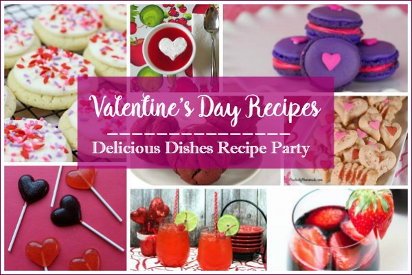 Party: Valentine's Day Recipes with Delicious Dishes featured on Walking on Sunshine.