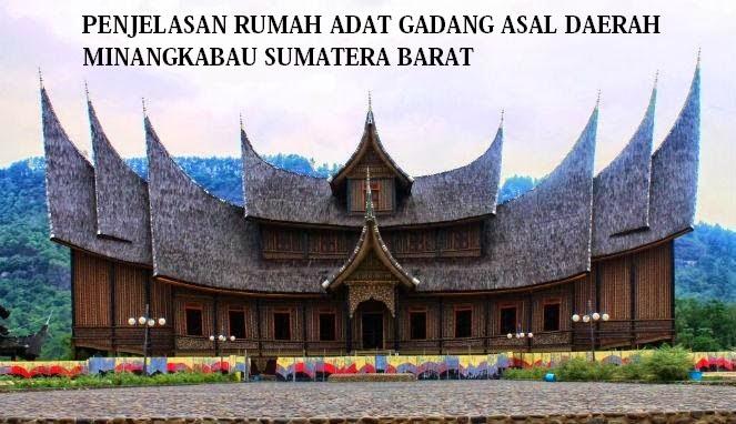 Rumah Adat Gadang Asal Masyarakat Minangkabau, Padang