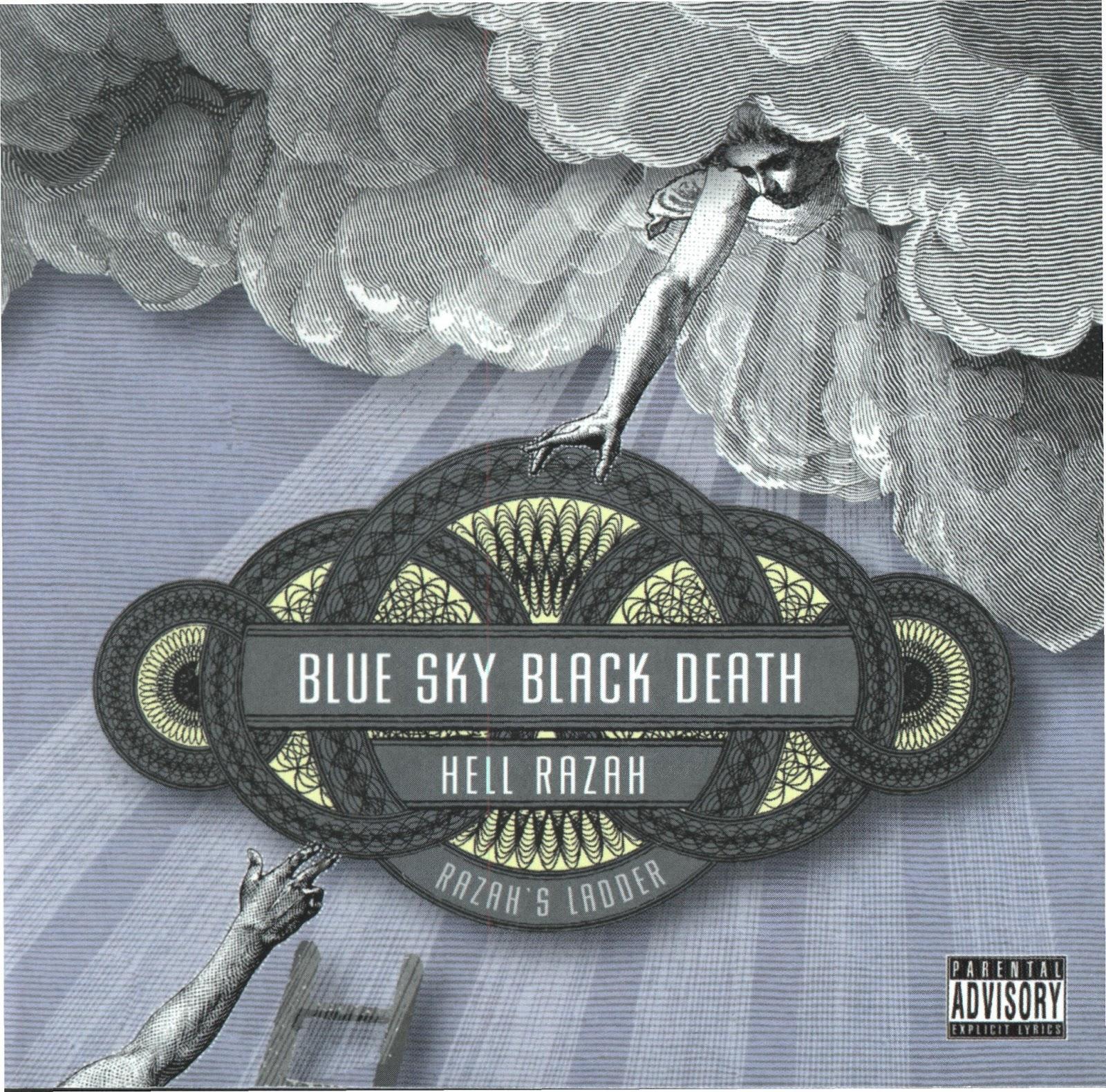 http://4.bp.blogspot.com/-L-0l7KTOdFI/UaEhBMjKFvI/AAAAAAAAUr8/RwiFdtr1Sl4/s1600/Blue+Sky+Black+Death+&+Hell+Razah+-+Razah%27s+Ladder+%282007%29.jpg