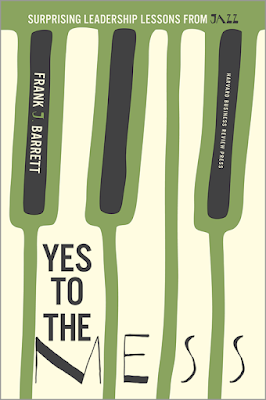 Yes to the Mess by Frank J. Barrett