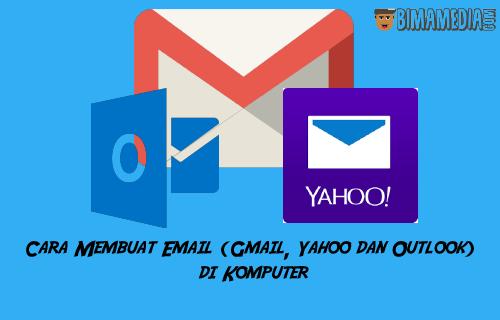 Cara Membuat Email (Gmail, Yahoo dan Outlook) di Komputer