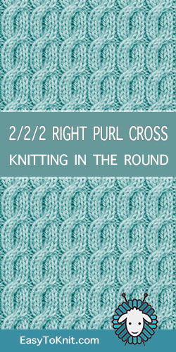 How to knit the 2/2/2 Right Purl Cross stitch in the round