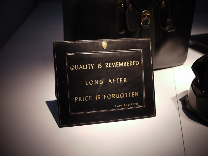 """Quality is remembered long after the price is forgotten"" Aldo Gucci"