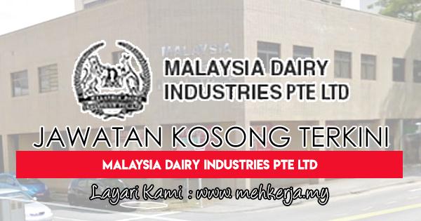 Jawatan Kosong Terkini 2018 di Malaysia Dairy Industries Pte Ltd